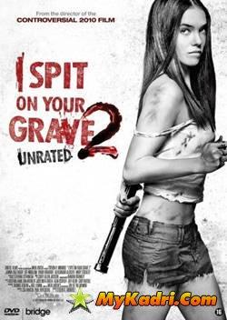 მიმიფურთხებია თქვენი საფლავებისთვის 2 / I Spit on Your Grave 2